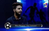 Bikas Neupane (Liverpool Fan) - Name of the Game  Football